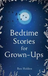 Bedtime Stories for Grown Ups, Ben Holden