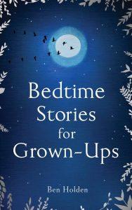 Bedtime Stories for Grown Ups, Ben Holden
